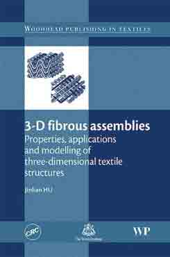 3-D Fibrous Assemblies: Properties, applications and modelling of three-dimensional textile structures