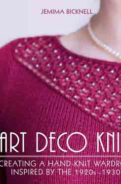 Art Deco Knits Creating A Hand Knit Wardrobe Inspired by the 1920s 1930s