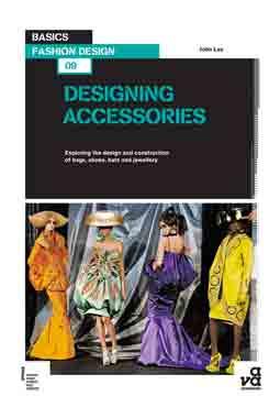 Basics Fashion Design 09 Designing Accessories