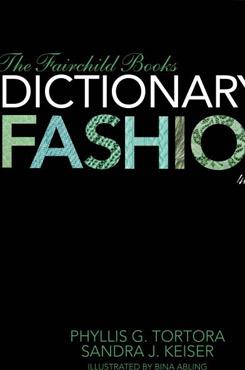 The Fairchild Books Dictionary of Fashion 4th Ed